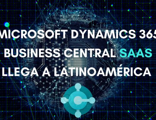 ¡Microsoft Dynamics 365 Business Central SaaS llega a Latinoamérica!